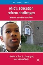 Ohio's Education Reform Challenges - C. Finn; T. Ryan; M. Lafferty