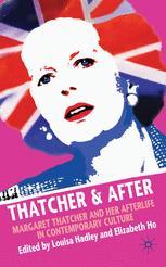 Thatcher and After - L. Hadley; Elizabeth Ho