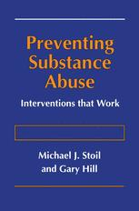Preventing Substance Abuse - Michael J. Stoil; Gary Hill