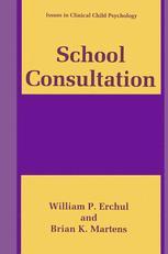 School Consultation - William P. Erchul; Brian K. Martens