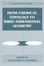 From Chemical Topology to Three-Dimensional Geometry - Alexandru T. Balaban