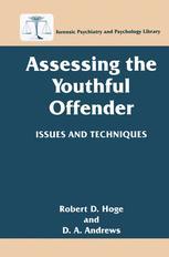 Assessing the Youthful Offender - Robert D. Hoge; D.A. Andrews