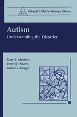 Autism - Gary B. Mesibov; Lynn W. Adams; Laura G. Klinger