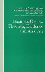 Business Cycles: Theories, Evidence and Analysis - Niels Thygesen; Kumaraswamy Velupillai; Stefano Zambelli