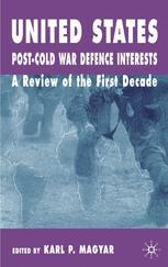 United States Post-Cold War Defence Interests - K. Magyar