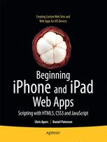 Beginning iPhone and iPad Web Apps - Chris Apers; Daniel Paterson