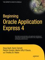Beginning Oracle Application Express 4 - Doug Gault; Karen Cannell; Patrick Cimolini; Timothy St Hilaire; Martin DSouza