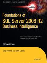 Foundations of SQL Server 2008 R2 Business Intelligence - Guy Fouche; Lynn Langit