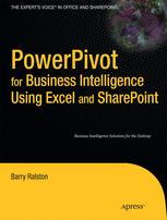 PowerPivot for Business Intelligence Using Excel and SharePoint - Barry Ralston