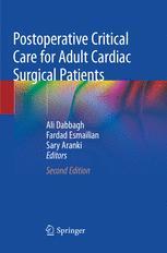 Postoperative Critical Care for Adult Cardiac Surgical Patients - Ali Dabbagh; Fardad Esmailian; Sary Aranki