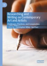 Researching and Writing on Contemporary Art and Artists - Christopher Wiley; Ian Pace