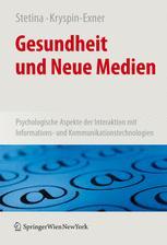 Gesundheit und Neue Medien - Birgit U. Stetina; Ilse Kryspin-Exner
