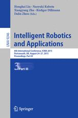 Intelligent Robotics and Applications - Honghai Liu; Naoyuki Kubota; Xiangyang Zhu; Rüdiger Dillmann; Dalin Zhou