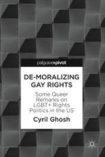 De-Moralizing Gay Rights - Cyril Ghosh