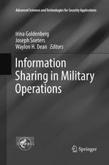 Information Sharing in Military Operations - Irina Goldenberg; Joseph Soeters; Waylon H. Dean