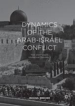 Dynamics of the Arab-Israel Conflict - Michael Brecher