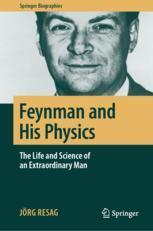 Feynman and His Physics - Jörg Resag