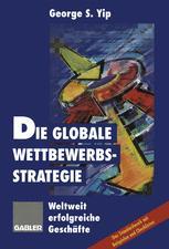 Die globale Wettbewerbsstrategie - George S. Yip
