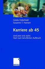 Karriere ab 45 - Gisela Osterhold; Susanne T. Hansen