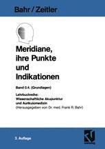 Meridiane, ihre Punkte und Indikationen - Frank R. Bahr; Hans Zeitler
