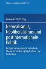 Neorealismus, Neoliberalismus und postinternationale Politik - Alexander Siedschlag