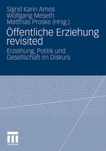 Öffentliche Erziehung revisited - Sigrid Amos; Wolfgang Meseth; Matthias Proske