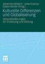 Kulturelle Differenzen und Globalisierung - Johannes Bilstein; Jutta Ecarius; Edwin Keiner