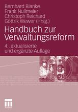 Handbuch zur Verwaltungsreform - Bernhard Blanke; Frank Nullmeier; Christoph Reichard; Göttrik Wewer