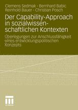 Der Capability-Approach in sozialwissenschaftlichen Kontexten - Clemens Sedmak; Bernhard Babic; Reinhold Bauer; Christian Posch