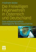 Die Freiwilligen Feuerwehren in Österreich und Deutschland - Friedhelm Wolter