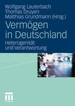 Vermögen in Deutschland - Wolfgang Lauterbach; Thomas Druyen; Matthias Grundmann