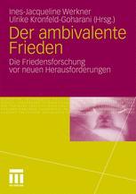 Der ambivalente Frieden - Ines-Jacqueline Werkner; Ulrike Kronfeld-Goharani