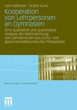 Kooperation von Lehrpersonen an Gymnasien - Ueli Halbheer; Andrè Kunz