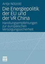 Die Energiepolitik der EU und der VR China - Antje Nötzold