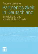 Partnerlosigkeit in Deutschland - Andrea Lengerer