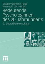 Bedeutende Psychologinnen des 20. Jahrhunderts - Sibylle Volkmann-Raue; Helmut Lück