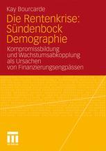 Die Rentenkrise: Sündenbock Demographie - Kay Bourcade