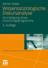 Wissenssoziologische Diskursanalyse - Reiner Keller