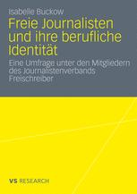 Freie Journalisten und ihre berufliche Identität - Isabelle Buckow