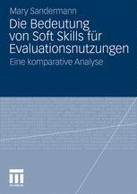 Die Bedeutung von Soft Skills für Evaluationsnutzungen - Mary Sandermann