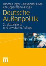 Deutsche Außenpolitik - Thomas Jäger; Alexander Höse; Kai Oppermann
