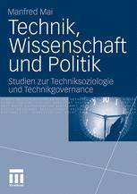 Technik, Wissenschaft und Politik - Manfred Mai