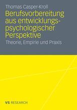 Berufsvorbereitung aus entwicklungspsychologischer Perspektive - Thomas Casper-Kroll