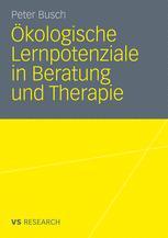 Ökologische Lernpotenziale in Beratung und Therapie - Peter Busch