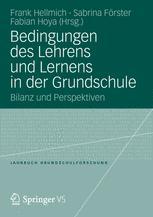 Bedingungen des Lehrens und Lernens in der Grundschule - Frank Hellmich; Fabian Hoya; Sabrina Förster