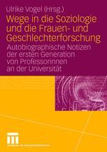 Wege in die Soziologie und die Frauen- und Geschlechterforschung - Ulrike Vogel