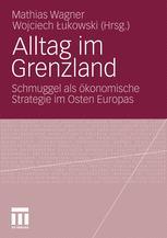 Alltag im Grenzland - Mathias Wagner; Wojciech Lukowski