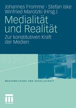 Medialität und Realität - Johannes Fromme; Stefan Iske; Winfried Marotzki