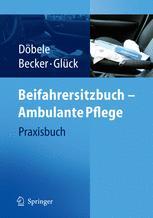 Beifahrersitzbuch - Ambulante Pflege - M. Döbele; U. Becker; B. Glück