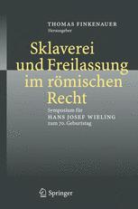 Sklaverei und Freilassung im römischen Recht - Thomas Finkenauer